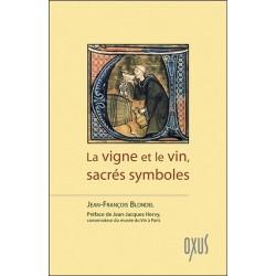 La vigne et le vin. sacrés symboles
