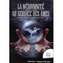 La médiumnité au service des âmes - Etranges rencontres autour de la réincarnation
