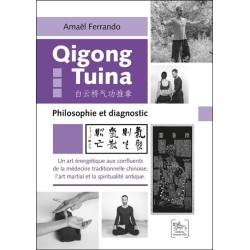 Qigong Tuina Tome 3 - Philosophie et diagnostic