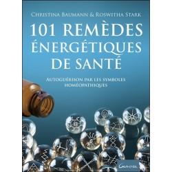101 remèdes énergétiques de santé - Autoguérison par les symboles homéopathiques