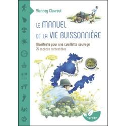 Le manuel de la vie buissonnière - Manifeste pour une cueillette sauvage - 75 espèces comestibles