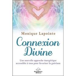 Connexion Divine - Une nouvelle approche énergétique accessible à tous pour favoriser la guérison