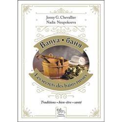 Banya, les secrets des bains russes - Traditions - Bien-être - Santé