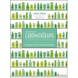 Initiation à l'aromathérapie - Se soigner avec les huiles essentielles