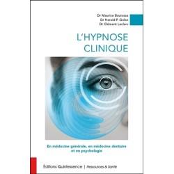 L'hypnose clinique - En médecine générale, en médecine dentaire et en psychologie