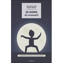 Qi Gong du sommeil - La méthode ancestrale pour mieux dormir
