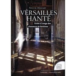 Versailles hanté - Guide à l'usage des chasseurs de fantômes