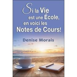 Si la Vie est une Ecole, en voici les Notes de Cours !