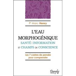 L'Eau morphogénique - Santé - Information et champs de conscience