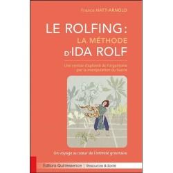 Le Rolfing - La méthode d'Ida Rolf - Une remise d'aplomb de l'organisme par la manipulation du fascia