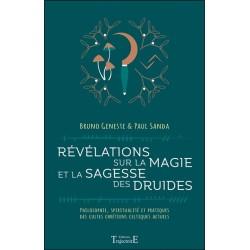 Révélations sur la magie et la sagesse des druides - Philosophie, spiritualité et pratiques des cultes chrétiens celtiques actue