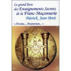 Le grand livre des Enseignements Secrets de la Franc-Maçonnerie - Arcana... Arcanorum
