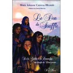 Le Don du souffle - De la Galilée à la Camargue une disciple du Christ raconte...