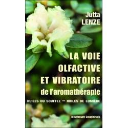 La voie olfactive et vibratoire de l'aromathérapie - Huiles du Souffle - Huiles de Lumière