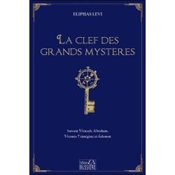 La clef des grands mystères - Suivant Hénoch, Abraham, Hermès Trimégiste et Salomon