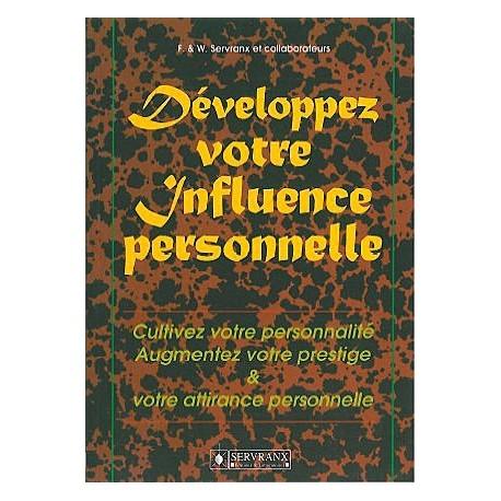 Développez votre influence personnelle_(Développement personnel_Développement perso - Réussite)