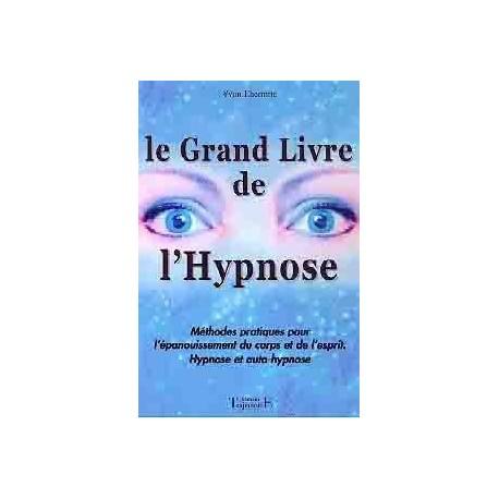 Le grand livre de l'Hypnose_(Développement personnel_Hypnose - Télépathie - Intuition -)